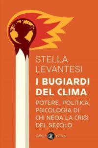 Stella Levantesi - I bugiardi del clima